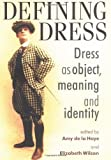 img - for Defining Dress: Dress as Object, Meaning and Identity (Studies in Design) book / textbook / text book