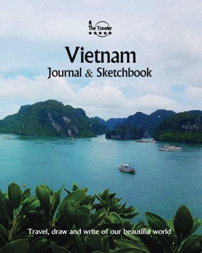 Download Vietnam Journal & Sketchbook: Travel, Draw and Write of our Beautiful World (Journals & Sketchbooks / 8X10 Inch 170 Pages) (Volume 30) pdf epub