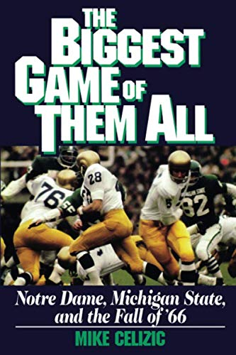 The Biggest Game of Them All: Notre Dame, Michigan State, and the Fall of -