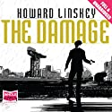 The Damage Audiobook by Howard Linskey Narrated by David Nellist