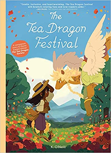 The Tea Dragon Festival (2) (The Tea Dragon Society): O'Neill, K.:  9781620106556: Amazon.com: Books