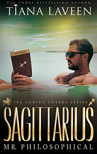 Sagittarius - Mr. Philosophical: The 12 Signs of Love (The Zodiac Lovers Series) (Best Zodiac Sign For Capricorn Man)