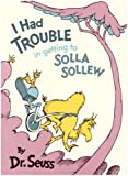 I Had Trouble Getting to Solla Sollew, Dr. Seuss, 0394900928