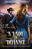 A Lady in Defiance: Romance in the Rockies 1 (Volume 1)