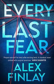 Every Last Fear: One of the most gripping and twisty new psychological thrillers of 2021 that you don't wa