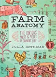 img - for Farm Anatomy: The Curious Parts and Pieces of Country Life (Julia Rothman) book / textbook / text book