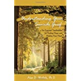 Understanding Your Suicide Grief: Ten Essential Touchstones for Finding Hope and Healing Your Heart