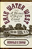 img - for Erie Water West: A History of the Erie Canal 1892-1854 book / textbook / text book