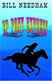 EP Pony Express, Bill Needham, 0741426196