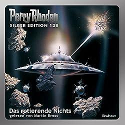 Das rotierende Nichts (Perry Rhodan Silber Edition 128)