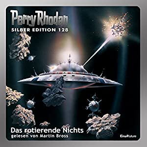 Das rotierende Nichts (Perry Rhodan Silber Edition 128) Audiobook