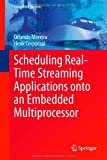 Scheduling Real-Time Streaming Applications onto an Embedded Multiprocessor, Moreira, Orlando and Corporaal, Henk, 3319012452