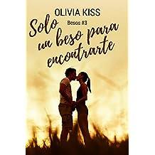 Solo un beso para encontrarte (Besos nº 3) (Spanish Edition)