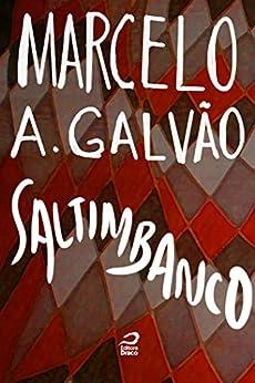 Saltimbanco por [Galvão, Marcelo A.]