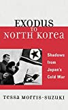 img - for Exodus to North Korea: Shadows from Japan's Cold War (Asian Voices) book / textbook / text book