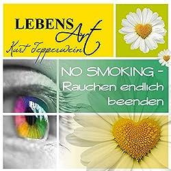 Lebensart: No Smoking - Rauchen endlich beenden