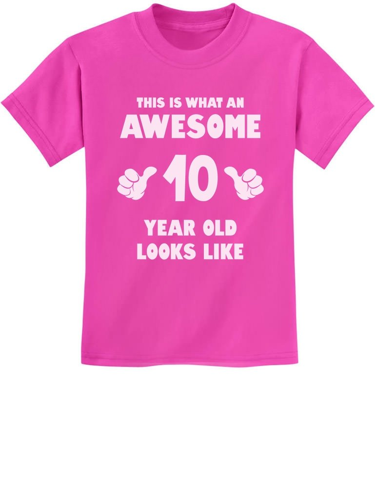 Tstars TeeStars - This Is What an Awesome 10 Year Old Looks Like Youth Kids T-Shirt Medium Pink