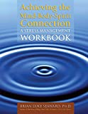 img - for Achieving the Mind-Body-Spirit Connection: A Stress Management Workbook book / textbook / text book