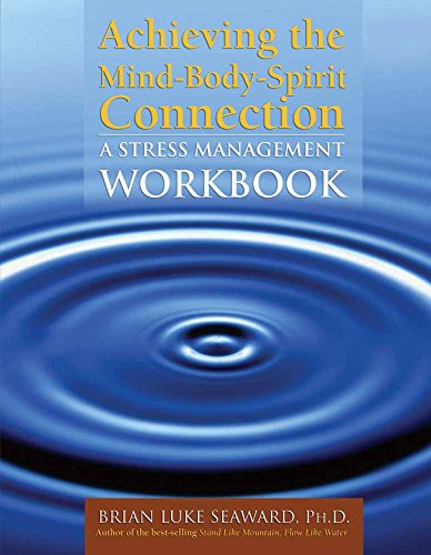 Achieving the Mind-Body-Spirit Connection: A Stress Management Workbook