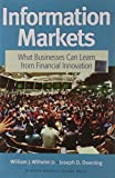 img - for Information Markets: What Businesses Can Learn from Financial Innovation book / textbook / text book