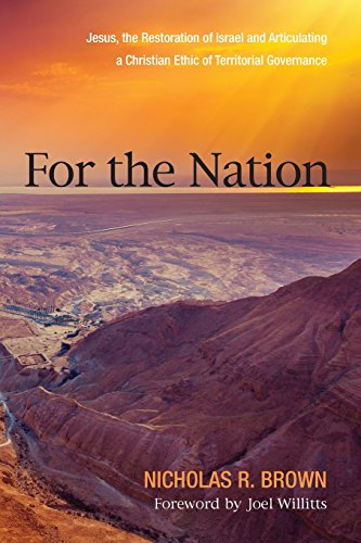 Image for publication on For the Nation: Jesus, the Restoration of Israel and Articulating a Christian Ethic of Territorial Governance