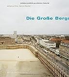 Die Große Bergstraße. Dokumentarische Ansichten einer Hamburger Einkaufsstraße 1950 - 2017