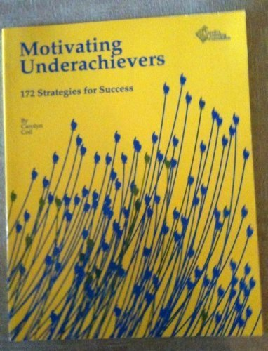 Motivating Underachievers: 172 Strategies for Success