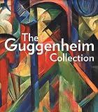 The Guggenheim Collection, Anthony Calnek, Matthew Drutt, Lisa Dennison, Michael Govan, 0892073497