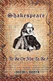 [(Shakespeare: To Be or Not to Be?)] [Author: David Leonard Roper] published on (July, 2010)