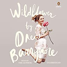 Wildflower Audiobook by Drew Barrymore Narrated by Drew Barrymore
