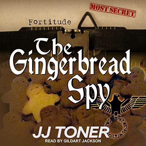 The Gingerbread Spy: A WW2 Spy Thriller: Black Orchestra Series, Book 4 ()