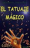 Download El tatuaje mágico: Los Elegidos (Spanish Edition) in PDF ePUB Free Online