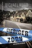 Gieriger Zorn: Kriminalroman (DCI Matilda Darke) (German Edition)
