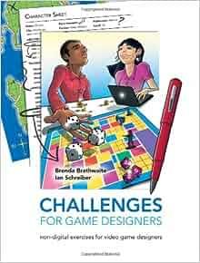 Challenges For Game Designers By Brenda Brathwaite And Ian Schreiber