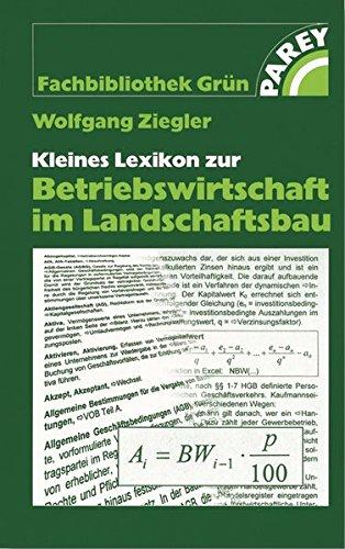 Kleines Lexikon zur Betriebswirtschaft im Landschaftsbau (Fachbibliothek Grün)