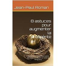 8 astuces pour augmenter la prospérité (French Edition)
