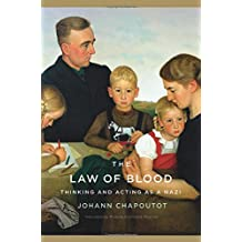 The Law of Blood: Thinking and Acting as a Nazi