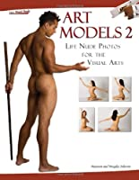 Art Models 2: Life Nude Photos for the Visual Arts (Art Models series)
