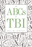 The Abcs of Tbi, Alex M. Schreer, 1462034365