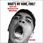 What's My Name, Fool?: Sports and Resistance in the United States | Dave Zirin