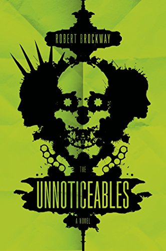 The Unnoticeables: A Novel (The Vicious Circuit Book 1)