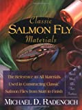 Classic Salmon Fly Materials, Michael D. Radencich, 0811701972