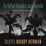 Salutes Woody Herman by The Depaul University Jazz Ensemble (2013-05-04)