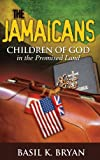 The Jamaicans, Basil K. Bryan, 1478706023