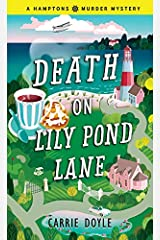 Death on Lily Pond Lane (Hamptons Murder Mysteries Book 2) Kindle Edition