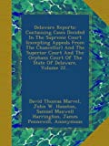 img - for Delaware Reports: Containing Cases Decided In The Supreme Court (excepting Appeals From The Chancellor) And The Superior Court And The Orphans Court Of The State Of Delaware, Volume 22... book / textbook / text book