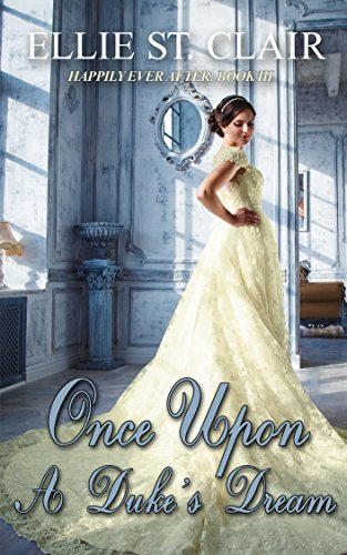 Once Upon a Duke's Dream: A Historical Regency Romance (Happily Ever After Book 3)