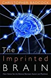 img - for The Imprinted Brain: How Genes Set the Balance Between Autism and Psychosis book / textbook / text book