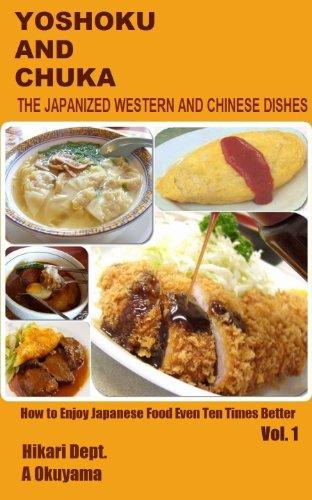 Yoshoku and chuka the japanized western and chinese dishes how to yoshoku and chuka the japanized western and chinese dishes how to enjoy japanese food forumfinder Images
