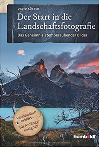 Der Start In Die Landschaftsfotografie Das Geheimnis